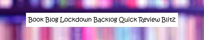 BOOK BANNER Book Blog Lockdown Backlog Quick Review Blitz cropped